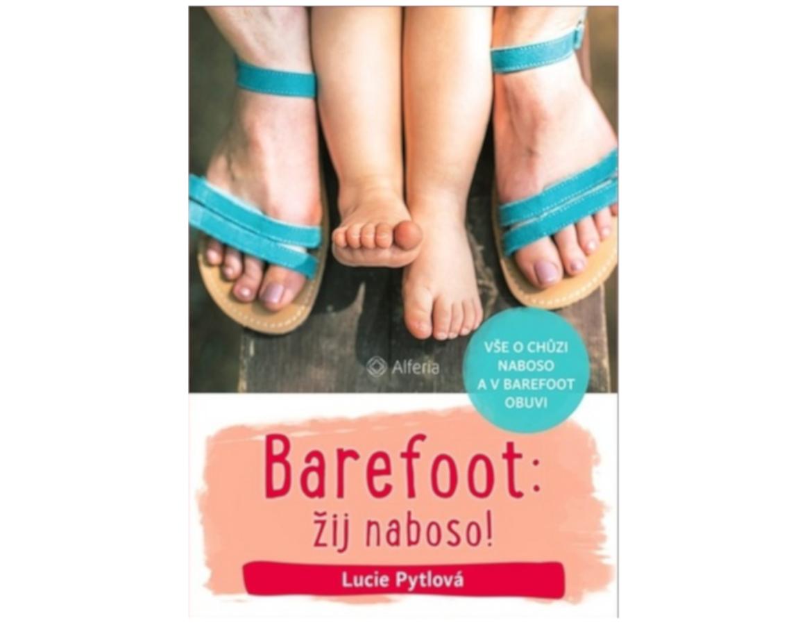 Kniha Barefoot: žij naboso! ()